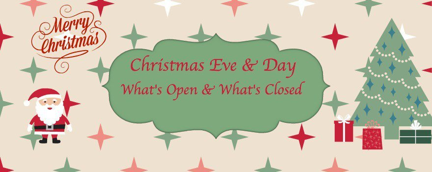 What 39 s open or closed on christmas eve christmas day for Are there any restaurants open on christmas day