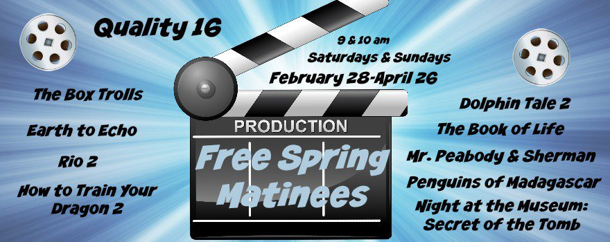 Quality 16 Free Spring Matinees