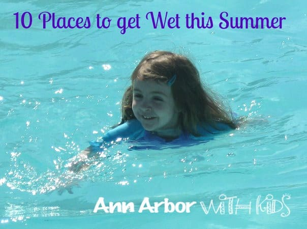 Places to Get Wet in Ann Arbor this Summer: Ann Arbor Pools & More