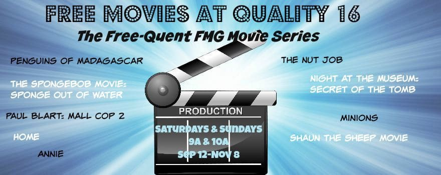 Free-quent FMG Movie Series Free Fall Matinees at Quality 16 for Fall 2015