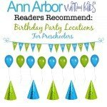 Readers Recommend Preschool Birthday Party Locations