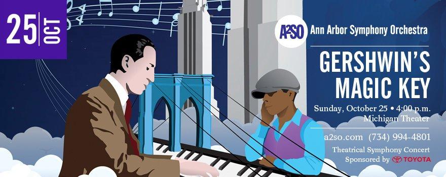 Ann Arbor Symphony Orchestra Gershwin's Magic Key