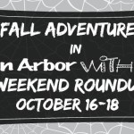 Fall Adventures in Ann Arbor with Kids - October 16-18