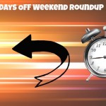 Fall Back Sunday & Days Off Roundup