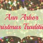 Ann Arbor Christmas Traditions