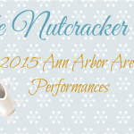 The Nutcracker - A Guide to 2015 Ann Arbor Area Perforamnces