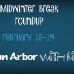 Mid-Winter-Break Roundup - February 15-19