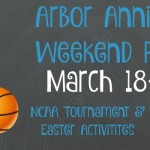 Arbor Annie's Weekend Picks - March 18-20 - NCAA Tournament and Easter Activities