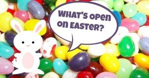 What's Open on Easter