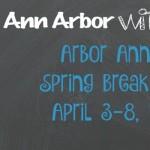 Arbor Annie's Spring Break Picks