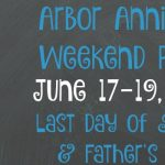 Arbor Annie's Last Day of School/Father's Day Weekend Roundup - June 17-19, 2016