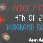 Arbor Annie's Fourth of July Weekend Roundup