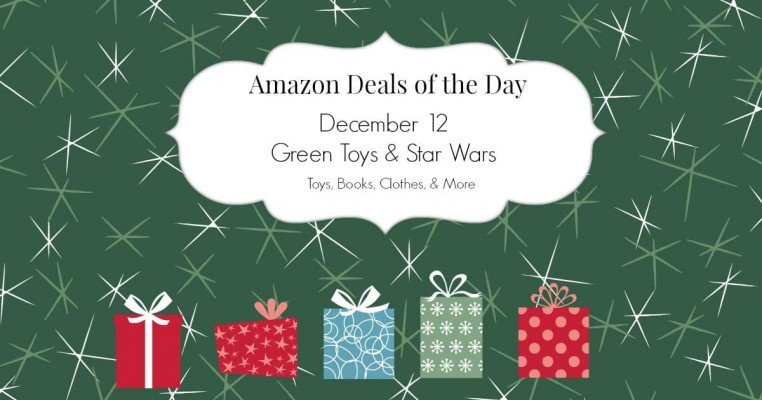Amazon Deals of the Day - Green Toys & Star Wars