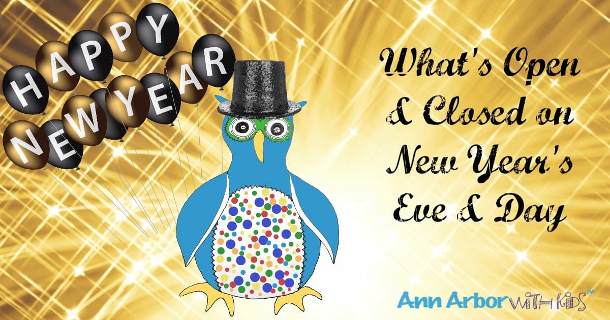 What's Open on New Years in Ann Arbor | Ann Arbor with Kids