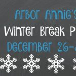 Arbor Annie's Picks for Winter Break Week 1 - December 26-30