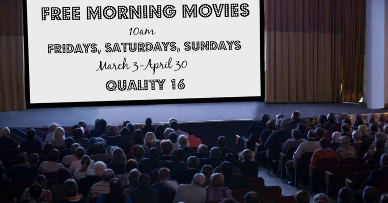 Free Morning Movies at Quality 16 for Spring 2017