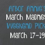 Arbor Annie's March Madness Weekend Picks - March 17-19