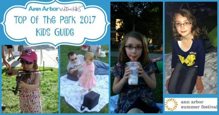 Top of the Park 2017 Kids Guide - Ann Arbor Summer Festival