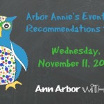Arbor Annie's Recommended Events for November 11