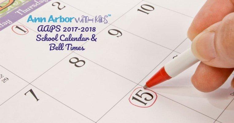 2017-2018 Ann Arbor Public Schools Calendar & Bell Times